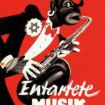 Música Degenerada. La música que repudió el III Reich