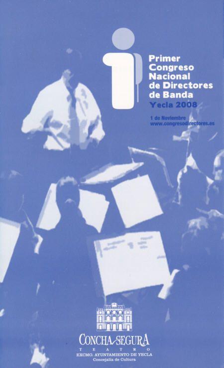 Primer Congreso Nacional de Directores de Banda. Yecla 2008