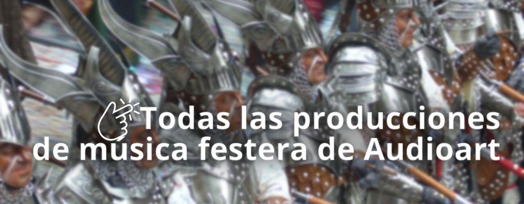 Todas las producciones de Música Festera de Audiaort
