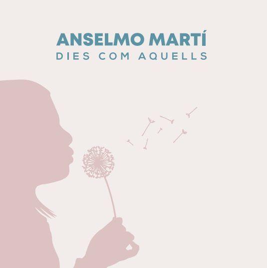 CD Dies com aquells - Anselmo Martí