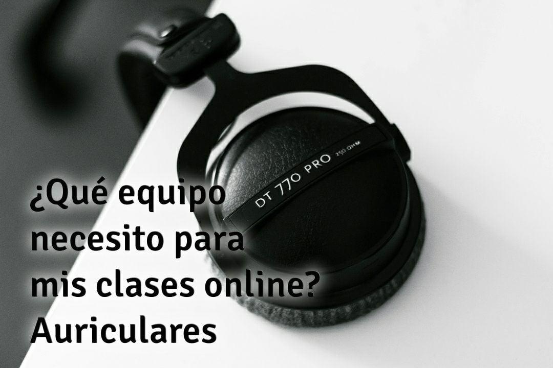 Que equipo necesito para mis clases online - Parte 4 - Auriculares
