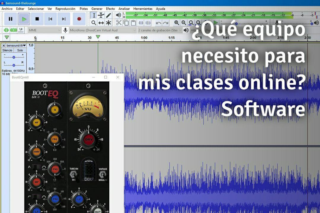 Que equipo necesito para mis clases online – Parte 8 – Software